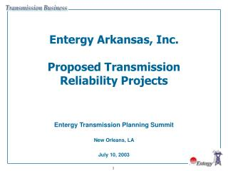 Entergy Arkansas, Inc. Proposed Transmission Reliability Projects