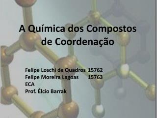 A Química dos Compostos de Coordenação