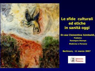 Le sfide  culturali ed etiche  in sanità oggi