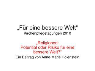 """""""Für eine bessere Welt"""" Kirchenpflegetagungen 2010"""