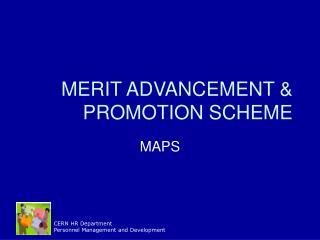 MERIT ADVANCEMENT & PROMOTION SCHEME