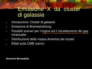 Emissione X da cluster di galassie