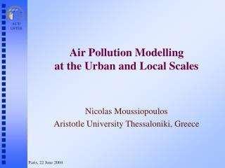 Air Pollution Modelling at the Urban and Local Scales