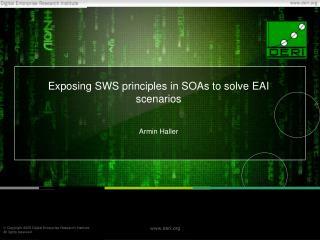 Exposing SWS principles in SOAs to solve EAI scenarios