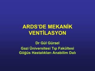 ARDS'DE MEKANİK VENTİLASYON