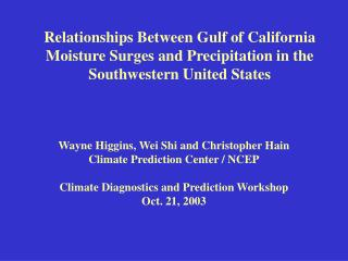 Wayne Higgins, Wei Shi and Christopher Hain Climate Prediction Center / NCEP