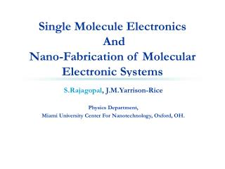 Single Molecule Electronics  And  Nano-Fabrication of Molecular Electronic Systems