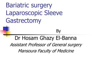 Bariatric surgery Laparoscopic Sleeve Gastrectomy