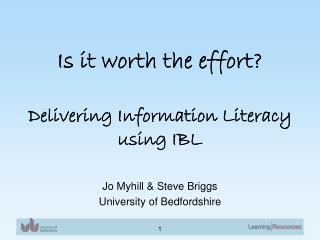 Is it worth the effort? Delivering Information Literacy using IBL