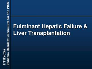 Fulminant Hepatic Failure  Liver Transplantation