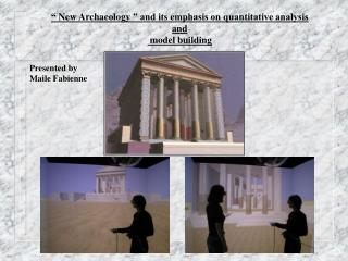 """""""New Archaeology"""" and its emphasis on quantitative analysis  and  model building"""