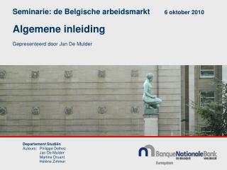 Departement Studiën Auteurs:Philippe Delhez Jan De Mulder Martine Druant Hélène Zimmer