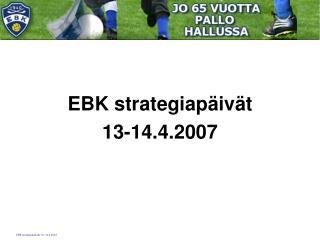EBK strategiapäivät  13-14.4.2007