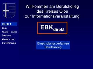 Willkommen am Berufskolleg des Kreises Olpe zur Informationsveranstaltung EBK direkt
