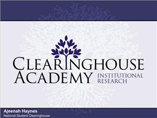 Ajeenah Haynes National Student Clearinghouse