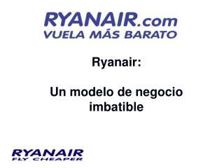 Ryanair: Un modelo de negocio imbatible