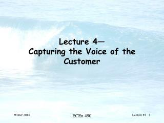 Lecture 4  Capturing the Voice of the Customer