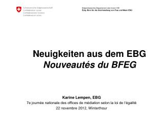 Neuigkeiten aus dem EBG Nouveautés du BFEG