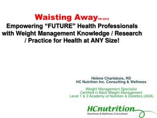 Hélène Charlebois, RD HC Nutrition Inc. Consulting & Wellness Weight Management Specialist