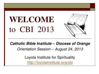 WELCOME to  CBI  2013