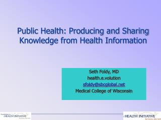 Public Health: Producing and Sharing Knowledge from Health Information