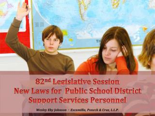 82 nd  Legislative Session New Laws for  Public School District Support Services Personnel