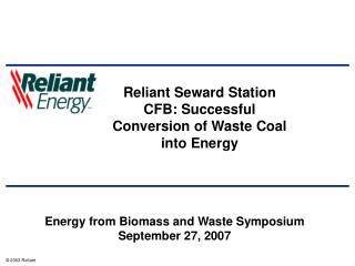 Reliant Seward Station CFB: Successful Conversion of Waste Coal  into Energy