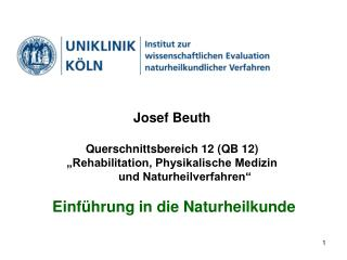 Josef Beuth Querschnittsbereich 12 (QB 12) �Rehabilitation, Physikalische Medizin