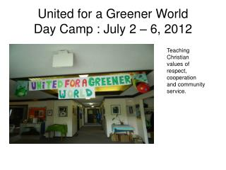 United for a Greener World Day Camp : July 2 – 6, 2012