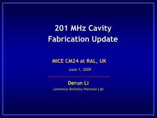 201 MHz Cavity Fabrication Update