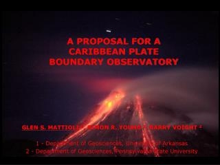 A PROPOSAL FOR A CARIBBEAN PLATE BOUNDARY OBSERVATORY