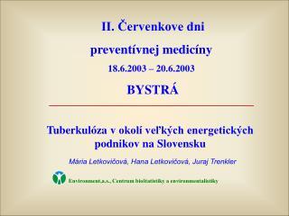 II. Červenkove dni  preventívnej medicíny 18.6.2003 – 20.6.2003  BYSTRÁ