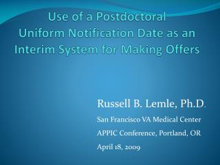 Use of a Postdoctoral Uniform Notification Date as an Interim System for Making Offers