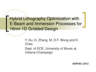 Hybrid Lithography Optimization with E-Beam and Immersion Processes for 16nm 1D Gridded Design