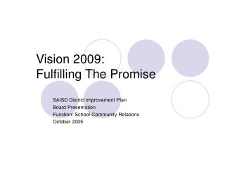 Vision 2009:  Fulfilling The Promise