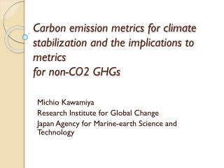 Carbon emission metrics for climate stabilization and the implications to metrics for non-CO2 GHGs