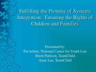 Fulfilling the Promise of Systems Integration:  Ensuring the Rights of Children and Families