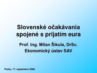 Slovenské očakávania spojené sprijatím eura