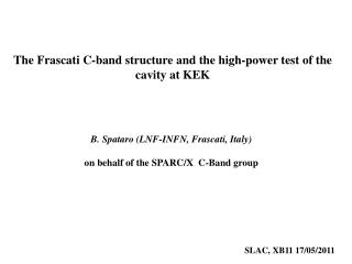 The Frascati C-band structure and the high-power test of the cavity at KEK
