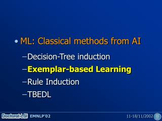 ML: Classical methods from AI Decision-Tree induction Exemplar-based Learning Rule Induction TBEDL