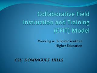 Collaborative Field Instruction and Training (CFIT) Model