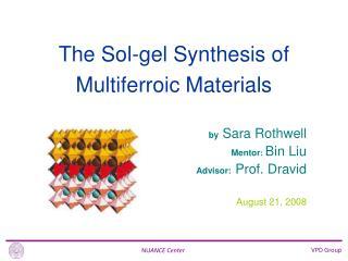 by  Sara Rothwell Mentor : Bin Liu Advisor:  Prof. Dravid August 21, 2008
