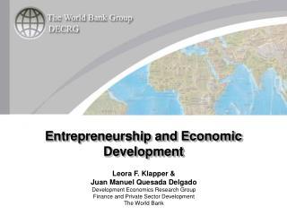 Leora F. Klapper &  Juan Manuel Quesada Delgado Development Economics Research Group