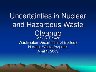 Uncertainties in Nuclear and Hazardous Waste Cleanup