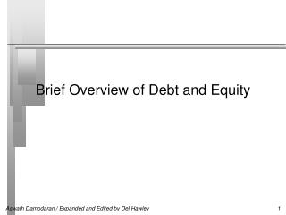 Brief Overview of Debt and Equity