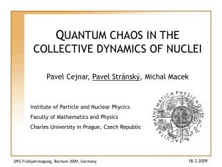 Q UANTUM CHAOS IN THE COLLECTIVE DYNAMICS OF NUCLEI