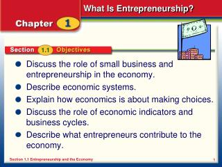 Discuss the role of small business and entrepreneurship in the economy. Describe economic systems.