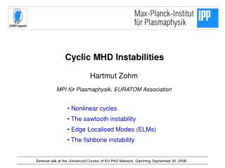 Cyclic MHD Instabilities