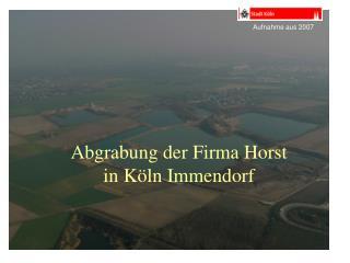 Abgrabung der Firma Horst in Köln Immendorf