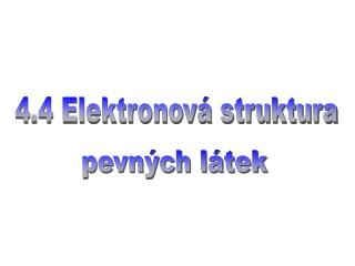 4.4 Elektronová struktura